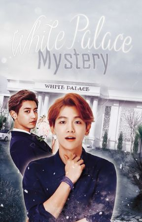 ├ White Palace Mystery ┤ #ChanBaek #V-Min #JeongCheol by ToughUnnie