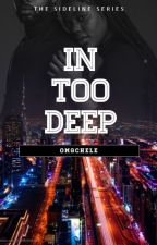 In Too Deep (Urban) Book 4 by omgchele