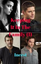 Keeping It In The Family 1 (SPN-Winchester) **NSFW** by insaneredhead