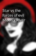Star vs the forces of evil Moon x River by cdog277