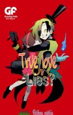 True Love Or Lies? ♡Mabill♡ by Rxihne_Cxxkie