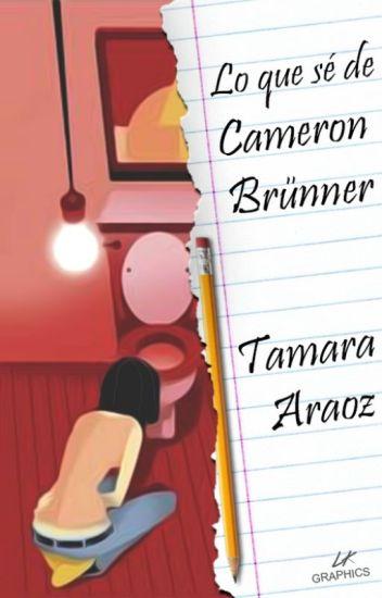 Lo que sé de Cameron Brüner. (Bitácora 1)