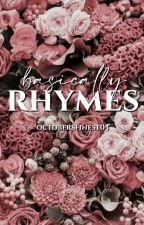 Basically Rhymes by Octobersfinest03
