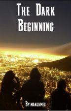 The Dark Beginning by manjames