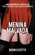 Menina Malvada by BrunaCeotto