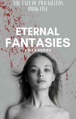 The Tale of Two Killers: Eternal Fantasies (Book Five) | boyxboy | by JosslynWho