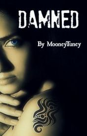Damned by RoadNotTaken