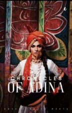 ✔️The Chronicals of Adina (completed) by krizal