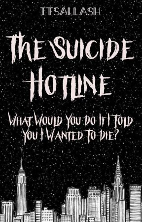 The Suicide Hotline   ✔︎ by ItsAllAsh