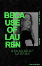 Because of Lauren ✔ Jenzie by Jenzielink