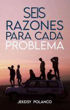 Seis Razones Para Cada Problema #PGP2019 by LiarsJessy
