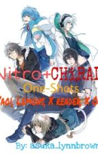 Nitro+ CHiRAL One shots Yaoi, Lemons, X Reader, X OC [REQUESTS CLOSED] by asuka_lynnbrown