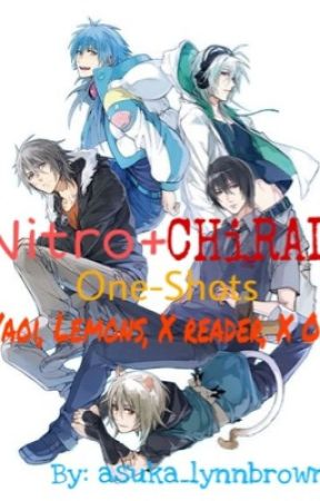 Nitro+ CHiRAL One shots Yaoi, Lemons, X Reader, X OC [REQUESTS