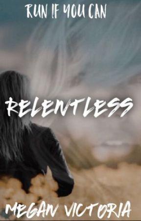 Relentless by TheMeganVictoria