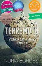 TERREMOTO.  Cuando las almas tiemblan.#Wattys2018 #PGP2018 by Genista77