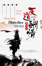 [QT•BHTT•CĐ] Trọng Sinh Chi Thiên Đạo Thù Tình - Kinh Niên by miango12