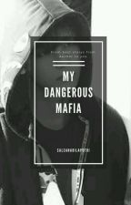 My Dangerous Mafia (On going) by SNBLPTRI