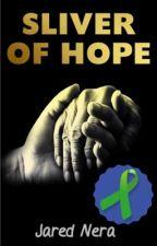 Sliver of Hope by JaredNera