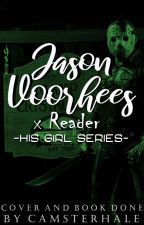 His Girl - Jason Voorhees x Reader {Rewrite} by CamsterHale