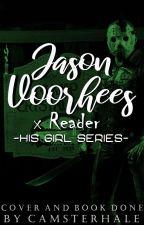 His Girl - Jason Voorhees x Reader {Rewrite} by CamsterHale