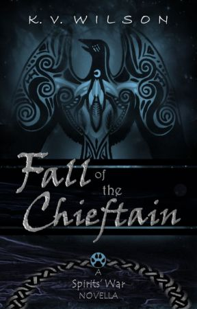 Fall of the Chieftain: A Novella by kv_wilson