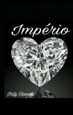 Império (CONCLUÍDA ♡) by NatyO016