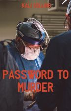 Password To Murder  by HausOfMystery