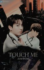 Touch Me by taerritado