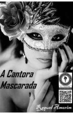A Cantora Mascarada (Romance Lésbico) by ClaraH5
