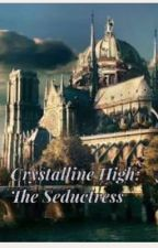 Crystalline High: The Seductress by Impr3ssa