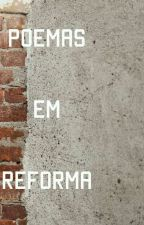- Poemas Em Reforma  - by harry_my_kiwi