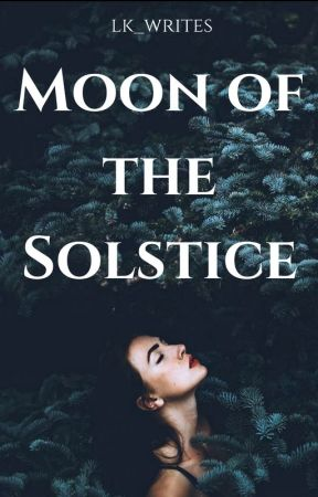 Moon of the Solstice by lk_writes