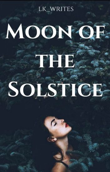 Moon of the Solstice