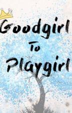 Goodgirl to Playgirl by yezayape27