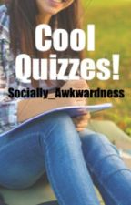 Cool Quizzes! by Socially_Awkwardness