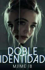 Doble identidad  by Mjime18