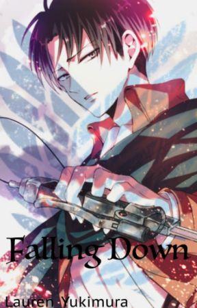 Falling Down - Levi x Reader FanFic by Lauren_Yukimura