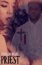 Priest [Chadwick boseman Love Story] by TchallaForeva