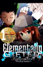 ELEMENTALLY GIFTED (HUNTER X HUNTER FAN FIC) by Trufflerabbit13