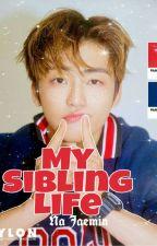 [H] My Sibling Life by syakirah1v