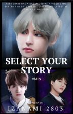 Select your story | VMin by Nami2803