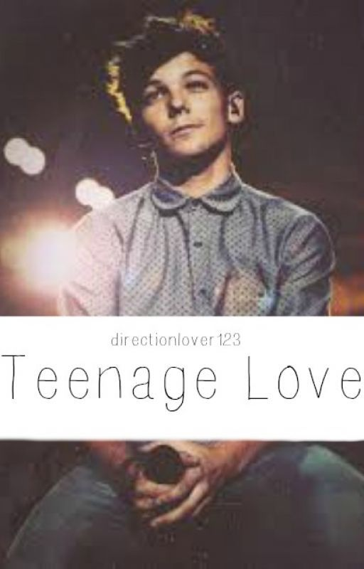 Teenage Love | l.t. by Directionlover123