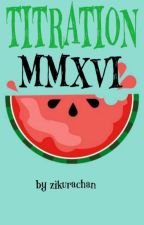 TITRATION MMXVI (20++) by Zikura-chan