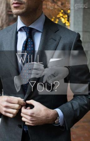 Will You?  by all_is_good