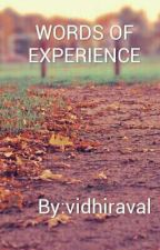 Words of experience by vidhiraval14
