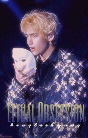 Lethal Obsession | taekook ™ by kinqtaehyunq