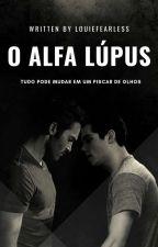 O Alfa Lúpus // Sterek // A.B.O by ShameronMallas9498
