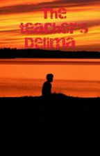 The Teacher's Delima by manny6000