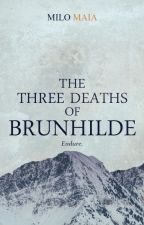 The Three Deaths of Brunhilde by MiloMaia