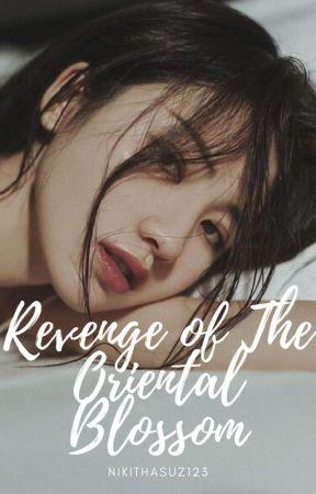 Revenge Of The Oriental Blossom by Nikithasuz123